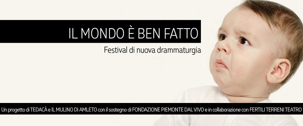 Il mondo è ben fatto - Festival nuova drammaturgia